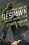 Respawn (Killstreak, #1)
