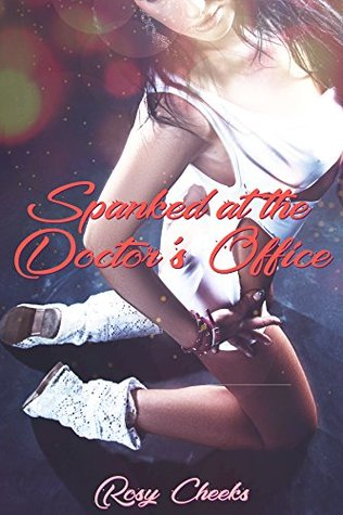 Spanked at the Doctor's Office (Domestic Discipline Romance)