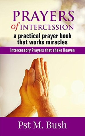 Prayers of Intercession: A Practical Prayer Book that Works
