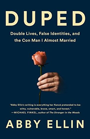Duped: Double Lives, False Identities, and the Con Man I Almost