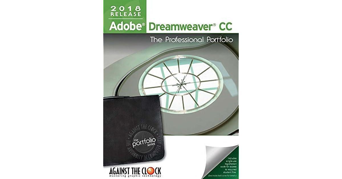Adobe Dreamweaver CC 2018: The Professional Portfolio by Against The