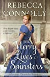 Book cover for The Merry Lives of Spinsters (The Spinster Chronicles, #1)