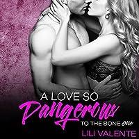 A Love So Dangerous (To the Bone, #1)