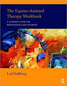 The Equine-Assisted Therapy Workbook: A Learning Guide for Professionals and Students