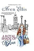 A Royal Shade of Blue (Modern Royals Series) (Volume 1)