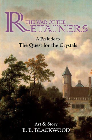 War of the Retainers: A Prelude to The Quest for the Crystals (The Quest for the Crystals #0)