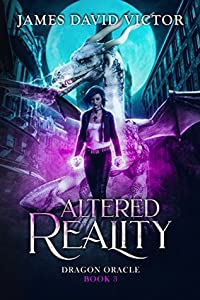 Altered Reality (Dragon Oracle, #3)