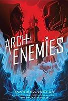 Archenemies (Renegades #2)