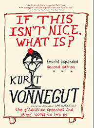 If This Isn't Nice What Is? (Much) Expanded Second Edition by Kurt Vonnegut