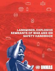 Landmines, Explosive Remnants of War and IED Safety Handbook