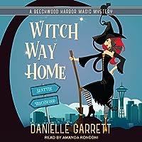 Witch Way Home (Beechwood Harbor Magic Mystery, #4)