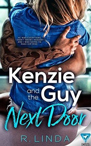 Kenzie And The Guy Next Door by R. Linda