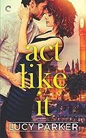 Act Like It (London Celebrities, #1)