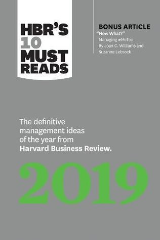 "HBR's 10 Must Reads 2019: The Definitive Management Ideas of the Year from Harvard Business Review (with bonus article ""Now What?"" by Joan C. Williams and Suzanne Lebsock) (HBR's 10 Must Reads)"
