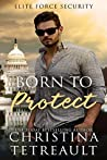 Born To Protect (Elite Force Security, #1)