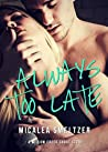Always Too Late (Willow Creek, #4.5)