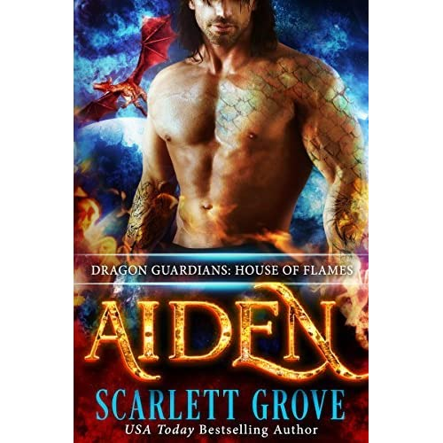 Aiden: House of Flames (Dragon Guardians, #3) by Scarlett Grove