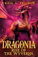 Dragonia: Rise of the Wyverns (Dragonia Empire, #1)