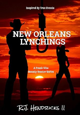 New Orleans Lynchings: A Frank Vito Bounty Hunter Series (Historical Western Thriller) Book 4