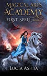 First Spell (Magical Arts Academy #1)