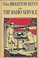 The Brighton Boys in the Radio Service (Brighton Boys, #4)