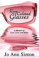 Rose-Colored Glasses: A Memoir of Love, Loss and Hope
