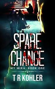 Spare Change (The My Mira Saga #1)