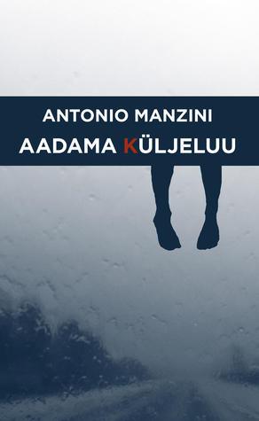 Aadama küljeluu by Antonio Manzini