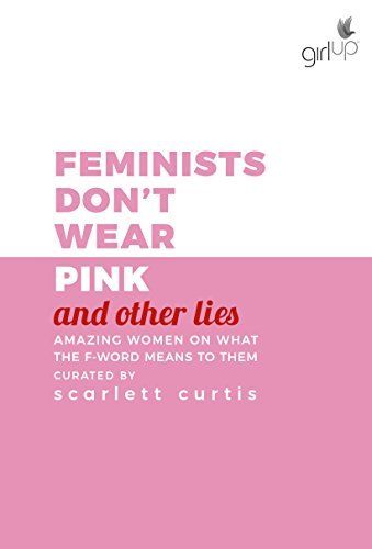 feminist don't wear pink and other lies