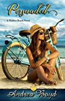 Persuaded (Walden Beach #2)