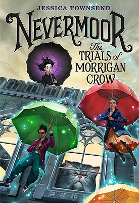 The Trials of Morrigan Crow (Nevermoor, #1)