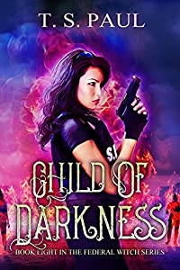 Child of Darkness (The Federal Witch, #8)