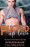 Pucked Up Love (Bad Motherpuckers, #5)