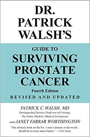 Dr. Patrick Walsh's Guide to Surviving Prostate Cancer by Janet Farrar Worthington