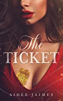The Ticket (The Affair Duet, Book 1)