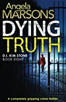 Dying Truth (D.I. Kim Stone, #8)