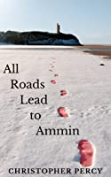 All Roads Lead to Ammin: Dark of Winter Origins Short Stories