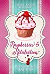 Raspberries and Retaliation (Sweet Baked Mystery Book 5)