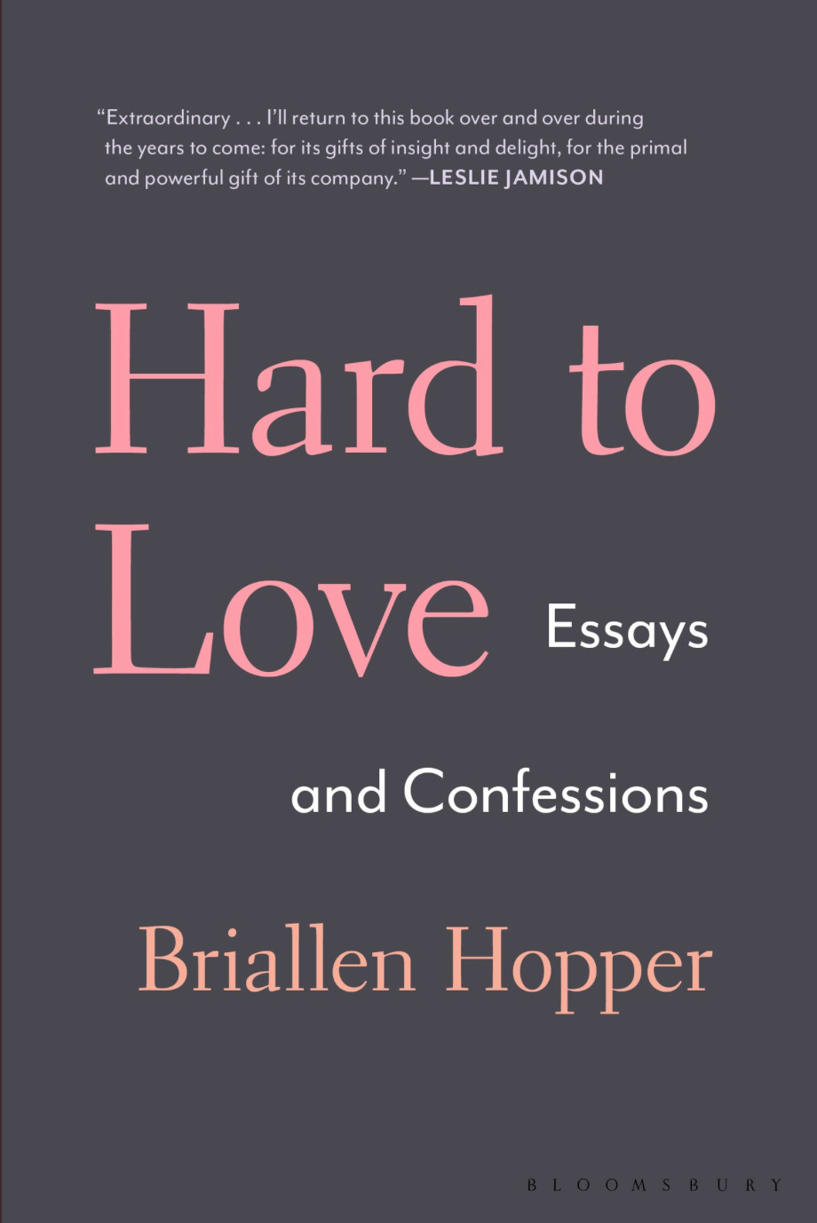 hard to love essays and confessions by briallen hopper