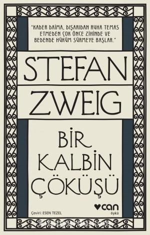 Bir Kalbin Çöküşü by Stefan Zweig