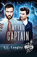 My Fair Captain (Sci-Regency, #1)