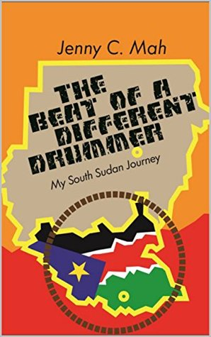 THE BEAT OF A DIFFERENT DRUMMER - My South Sudan Journey