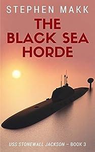 The Black Sea Horde (USS Stonewall Jackson #3)