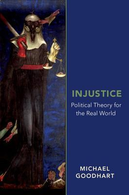 Injustice Political Theory for the Real World