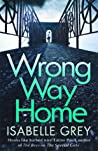 Wrong Way Home (D.I. Grace Fisher, #4)