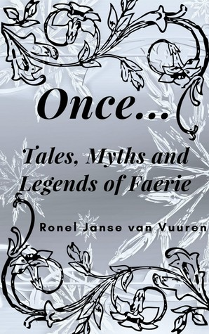 Once... Tales, Myths  and Legends of Faerie