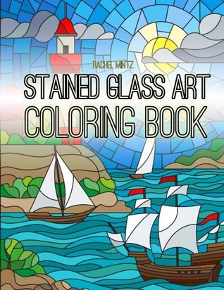 Stained Glass Art Coloring Book For Teenagers Adults Relaxing Nature Scenes For Grown Ups By Rachel Mintz