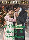 A Christmas Miracle At Longbourn: A Pride and Prejudice Variation (The Darcy And Lizzy Miracles Book 1)