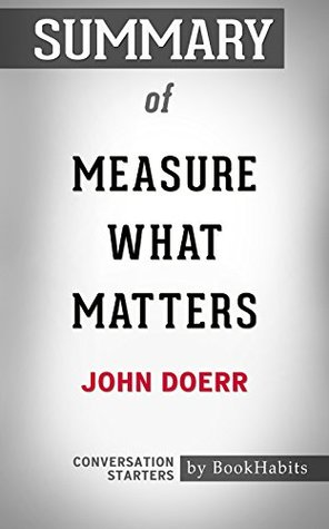 Summary of Measure What Matters by BookHabits