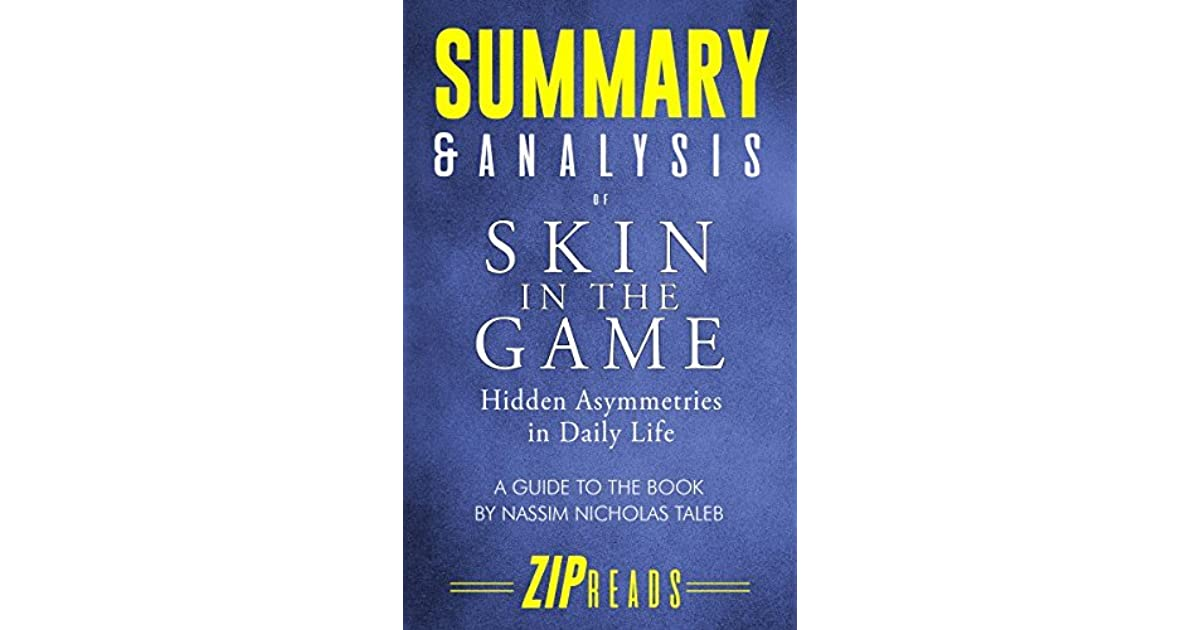 Summary & Analysis of Skin in the Game: Hidden Asymmetries